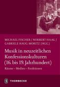 Musik in Neuzeitlichen Konfessionskulturen (16. - 19. Jahrhundert) [GER]