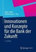 Innovationen Und Konzepte Fur Die Bank Der Zukunft