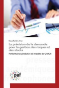 La Prevision de La Demande Pour La Gestion Des Risques Et Des Stocks [FRE]