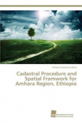 Cadastral Procedure and Spatial Framwork for Amhara Region, Ethiopia