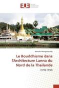 Le Bouddhisme Dans Larchitecture Lanna Du Nord de La Thailande [FRE]