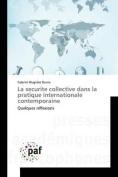 La Securite Collective Dans La Pratique Internationale Contemporaine [FRE]