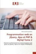 Programmation Web En Jquery, Ajax Et PHP MySQL Tome 2 [FRE]