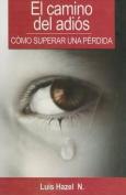 Camino del Adios-Como Superar Una Perdida [Spanish]