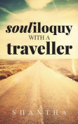 Souliloquy with a Traveller