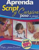 Aprenda Script y Cursiva Paso a Paso [Large Print] [Spanish]