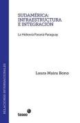 Sudamerica: Infraestructura E Integracion [Spanish]