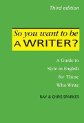 So You Want to be a Writer?