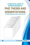 A Practical Guide to Modern Research:PDH Thesis and Dissertations-Planning, Writing and Vivavoce