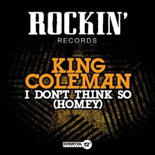 I Don't Think So by King Coleman