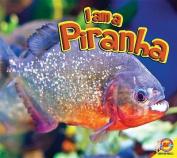 I Am a Piranha (I Am)