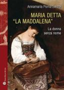 "Maria Detta ""La Maddalena"" [ITA]"