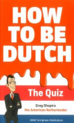How to Be Dutch: The Quiz