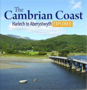 The Cambrian Coast - Harlech to Aberystwyth Explored