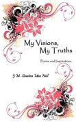My Visions, My Truths