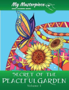 My Masterpiece Adult Coloring Books - Secret of the Peaceful Garden Coloring Book for Grownups