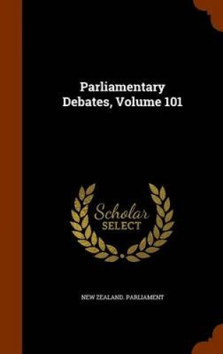 Parliamentary-Debates-Volume-101-by-New-Zealand-Parliament
