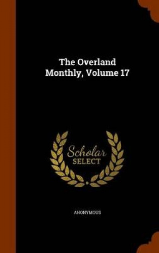 The-Overland-Monthly-Volume-17-by-Anonymous