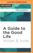 A Guide to the Good Life [Audio]