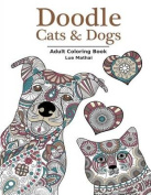 Doodle Cats & Dogs  : Adult Coloring Book