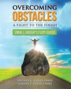Overcoming Obstacles Small Group Study Guide