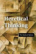 Heretical Thinking