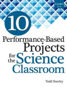 10 Performance-Based Projects for the Science Classroom