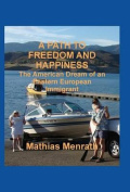 A Path to Freedom and Happiness, the American Dream of an Eastern European Immigrant