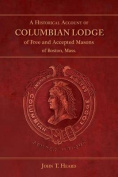 A Historical Account of Columbian Lodge of Free and Accepted Masons of Boston