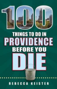 100 Things to Do in Providence Before You Die