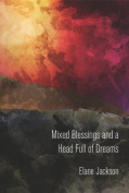 Mixed Blessings and a Head Full of Dreams