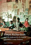 Elwyn Richardson and the Early World of Creative Education in New Zealand