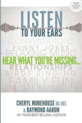 Listen to Your Ears