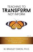 Teaching to Transform Not Inform 2