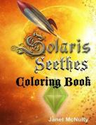 Solaris Seethes: Coloring Book
