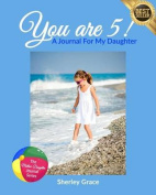 You Are 5! a Journal for My Daughter