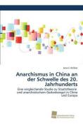 Anarchismus in China an Der Schwelle Des 20. Jahrhunderts [GER]