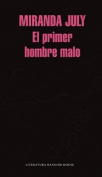 El Primer Hombre Malo / The First Bad Man [Spanish]
