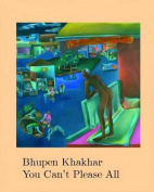 Bhupen Khakhar You Can't Please All