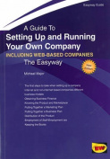 Setting Up and Running Your Own Company (Including Setting Up an Internet Business)