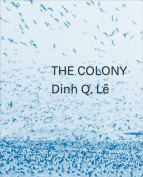 Dinh Q. Le the Colony