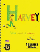 Harvey, Who's Good at Nothing
