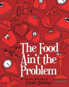 The Food Ain't the Problem