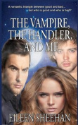 The Vampire, the Handler, and Me