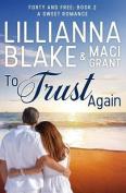 To Trust Again