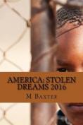 America: Stolen Dreams 2016