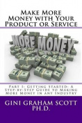 Make More Money with Your Product or Service: Part I