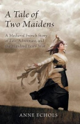 A Tale of Two Maidens