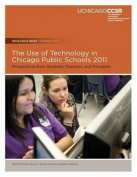 The Use of Technology in Chicago Public Schools 2011
