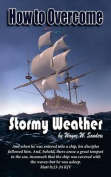 How to Overcome Stormy Weather